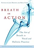 img - for Breath in Action: The Art of Breath in Vocal and Holistic Practice book / textbook / text book