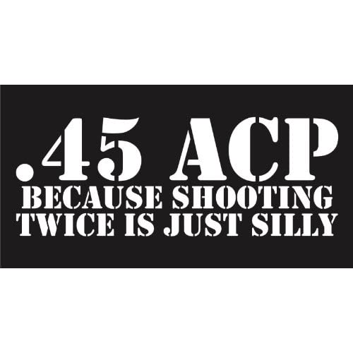 Amazon.com: .45 ACP - Because Shooting Twice Is Silly! 8.5