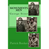 Monuments Men: George Stout: The Inspirational Adventures of The Monuments Men