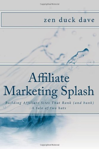 Affiliate Marketing Splash: Building Affiliate Sites That Rank (And Bank)