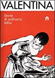 Valentina. Storie di ordinaria follia (8862126107) by Guido Crepax