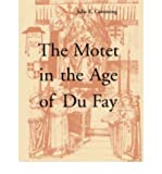 The Motet in the Age of Du Fay (Paperback) - Common