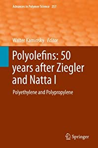 Polyolefins: 50 years after Ziegler and Natta I [electronic resource] : Polyethylene and Polypropylene