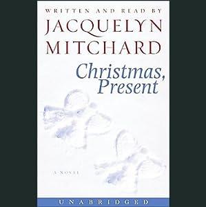 Christmas, Present | [Jacquelyn Mitchard]