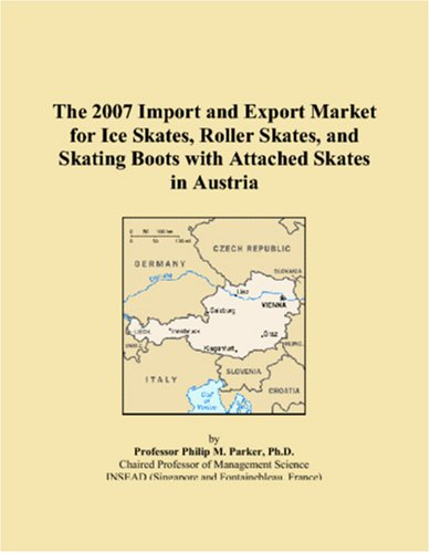 The 2007 Import and Export Market for Ice Skates, Roller Skates, and Skating Boots with Attached Skates in Austria