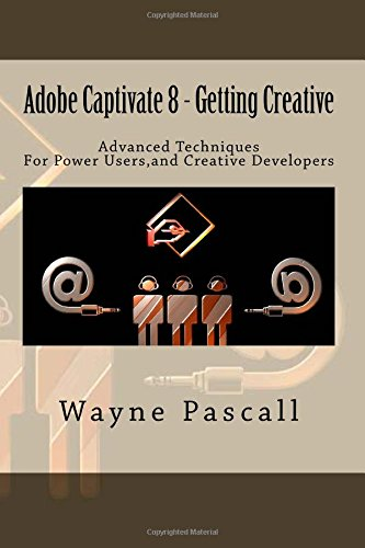 adobe-captivate-8-getting-creative-advanced-techniques-for-power-users-and-creative-developers
