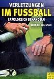 Verletzungen im FuÃball erfolgreich behandeln - Ralf Meier, Andreas Schur