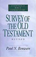 Survey of the Old Testament- Everyman's Bible Commentary (Everyman's Bible Commentaries)