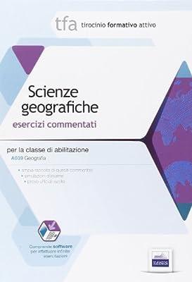 3 TFA. Scienze geografiche per la classe A039. Esercizi commentati. Con software di simulazione