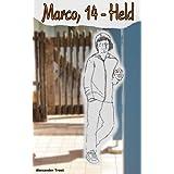 "Marco, 14 - Held. (Jugendabenteuer)von ""Alexander Trost"""
