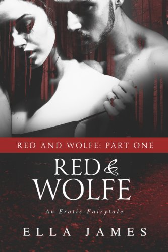 Red & Wolfe, Part 1: An Erotic Fairy Tale