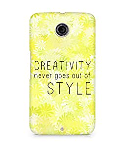 AMEZ creativity never goes out of style Back Cover For Motorola Nexus 6
