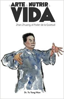 El Arte de Nutrir la Vida: Zhan Zhuang, el Poder de la