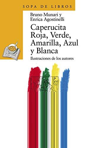 Caperucita Roja, Verde, Amarilla, Azul y Blanca (Literatura Infantil (6-11 Años) - Sopa De Libros)