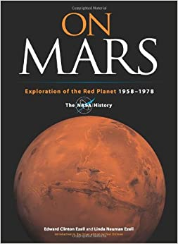 On Mars: Exploration of the Red Planet, 1958-1978--The ...