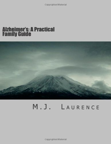 Alzheimer'S: A Practical Family Guide