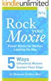 5 Ways Influential Women Sustain Their Edge (Rock Your Moxie: Power Moves for Women Leading the Way Book 4)
