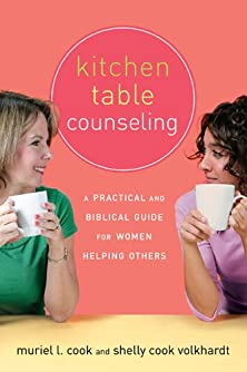 Kitchen Table Counseling, A Practical and Biblical Guide for Women Helping Others