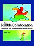 img - for The Nimble Collaboration: Fine-Tuning Your Collaboration for Lasting Success book / textbook / text book