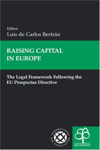 Raising Capital In Europe: The Legal Framework Following The Eu Prospectus Directive