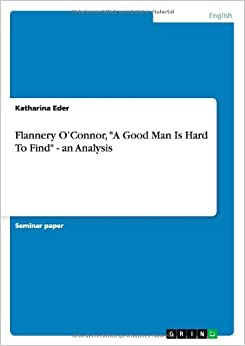 religious motifs in the novel a good man is hard to find by flannery oconnor A summary of o'connor and catholicism in flannery o'connor's a good man is hard to find learn exactly what happened in this chapter, scene, or section of a good.