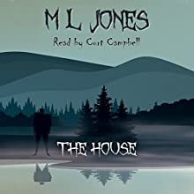 The House Audiobook by ML Jones Narrated by Curt Campbell