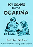 101 Songs for the Ocarina (Best Ocarina Songbooks)