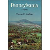 Pennsylvania: A Bicentennial History (States and the Nation) Thomas Childs Cochran
