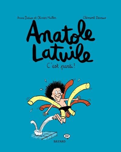 Anatole Latuile. 01, C'est parti !