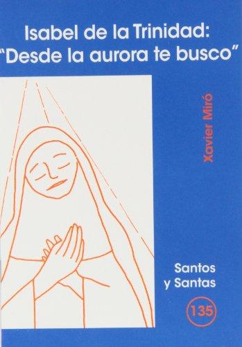 isabel-de-la-trinidad-desde-la-aurora-te-busco-santos-y-santas