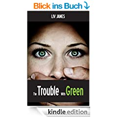 The Trouble With Green (English Edition)