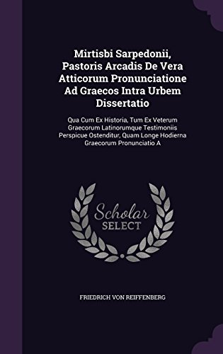 mirtisbi-sarpedonii-pastoris-arcadis-de-vera-atticorum-pronunciatione-ad-graecos-intra-urbem-dissert