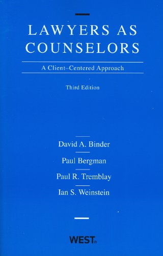 Lawyers as Counselors, A Client-Centered Approach, 3d...