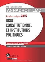 Droit constitutionnel et institutions politiques : Annales corrigées 2015