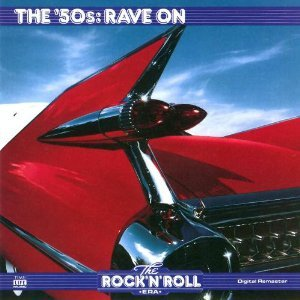 Time Life The Rock 'n' Roll Era - The 50's: Rave On