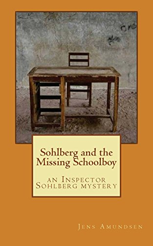 Sohlberg and the Missing Schoolboy: an Inspector Sohlberg mystery: Volume 1 (Inspector Sohlberg Mysteries)