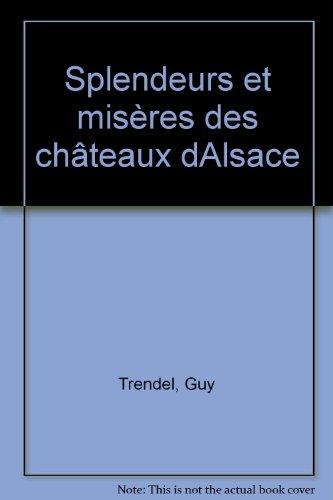 Splendeurs et misères des châteaux d'Alsace