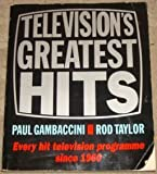 Television's Greatest Hits: Every Hit TV Programme Since 1960 (0563362472) by Gambaccini, Paul
