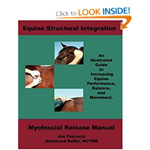 Equine Structural Integration: Myofascial Release Manual [Paperback]
