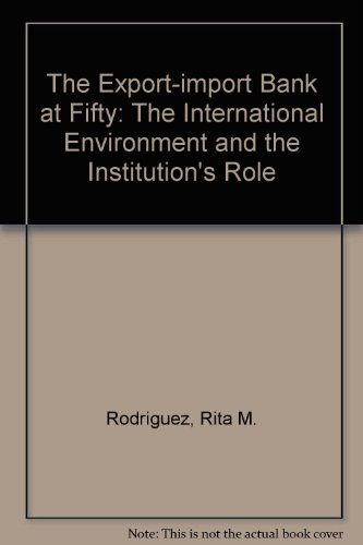 The Export-Import Bank at Fifty: The International Environment and the Institution's Role