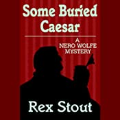 Some Buried Caesar | [Rex Stout]
