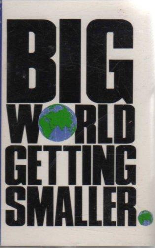 Big World Getting Smaller
