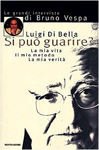Si puo guarire?: La mia vita, il mio metodo, la mia verita (I libri di Bruno Vespa) (Italian Edition)