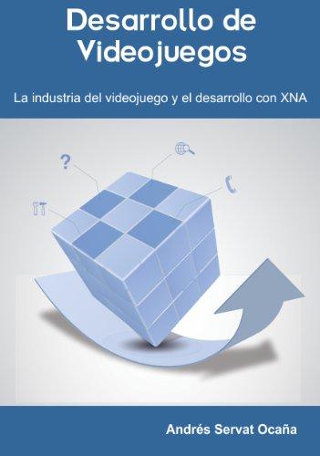 Desarrollo de Videojuegos.: La Insdustria del Videojuego y el Desarrollo con XNA