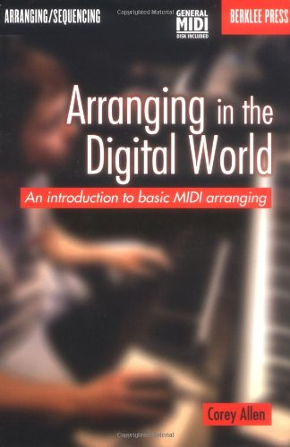 Arranging in the Digital World: Techniques for Arranging Popular Music Using Today's Electronic and Digital Instruments