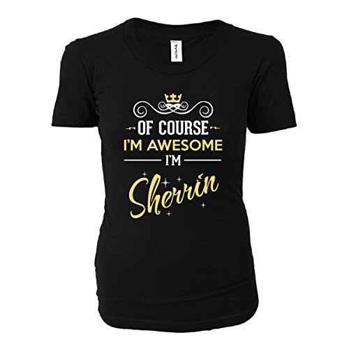 of-course-im-awesome-im-sherrin-funny-name-ladies-t-shirt-black-ladies-m