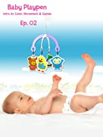 Baby Playpen Intro to Color Movement And Games Episode 2