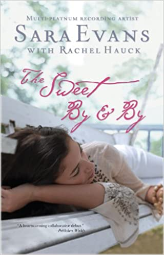 The Sweet By and By (A Songbird Novel Book 1)
