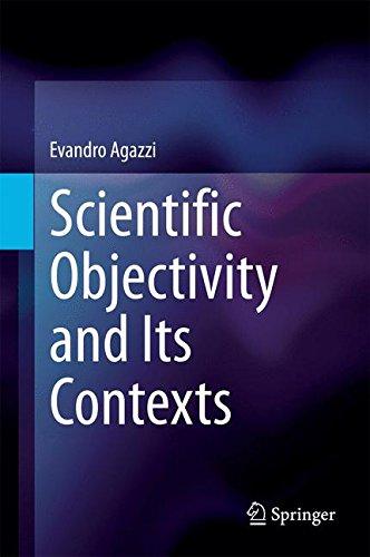 Scientific Objectivity and Its Contexts [Agazzi, Evandro] (Tapa Dura)