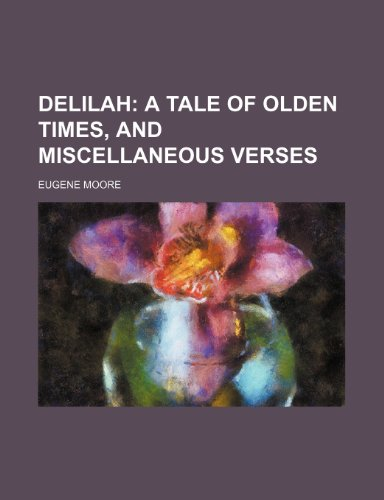 Delilah; A Tale of Olden Times, and Miscellaneous Verses